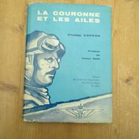 La Couronne Et Les Ailes Freddy Capron Centre De Vulgarisation Aéro Astronautique Bruxelles 1961 126 Blz - War 1914-18