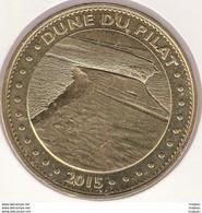 MONNAIE DE ¨PARIS 33 PYLA SUR MER - Dune Du Pilat - 2015 - 2015