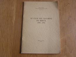LE CLUB DES JACOBINS DE SIERCK 1791 1794 Nicolas Dicop Régionalisme Histoire France Thionville Révolution - Histoire