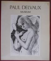 PAUL DELVAUX Museum Sint Idesbald Koksijde ° Antheit + Veurne Poëtisch Realisme Kunstschilder Naakte Vrouwen Treinen - Geschiedenis