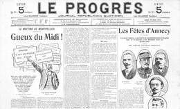 Lyon Journal Le Progrès Meeting Montpellier 1907 Vin Fêtes Annecy Eugène Sue Maire Ferrero Préfet Tenot - Sin Clasificación