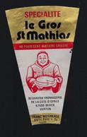 """étiquette Fromage  Le Gros St Mathhias  60%mg """" Moine""""   Beurrerie Fromagerie De La Côte D'opale Verton 62F - Cheese"""