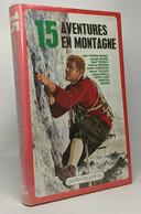 15 Aventures En Montagne - Viajes
