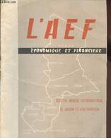 L'A.E.F économique Et Financière, N°1, Novembre 1957. Bulletin Mensuel Interterritorial De Liaison Et D'information : Et - Altre Riviste