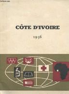 Côte D'Ivoire 1956. Un Développement Social Sans Précédent : La Santé, L'enseignement, Les Affaires Sociales, L'habitat  - Geografia