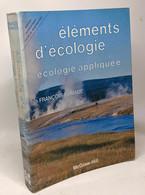 Eléments D'écologie Appliquée : Ecologie Appliquée - édition Entièrement Revue Et Augmentée - Other