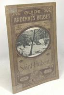 Guide Des Ardennes Belges - Saint-Hubert - Turismo