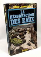 La Résurrection Des Eaux - épurer Les Rivières Et Les Lacs De France - Other