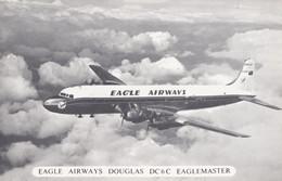 CPA - Douglas DC 6 C - Compagnie Eagle Airways - 1946-....: Ere Moderne