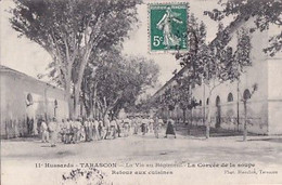 TARASCON                 11  HUSSARDS. LA CORVEE DE SOUPE. RETOUR AUX CUISINES - Tarascon