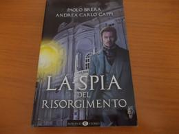 P. BRERA E A. C. CAPPI - La Spia Del Risorgimento - Romanzi Storici - Azione E Avventura