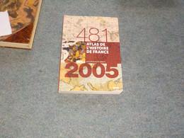Joel Cornette  481-2005  Atlas De L'histoire De France - Historia