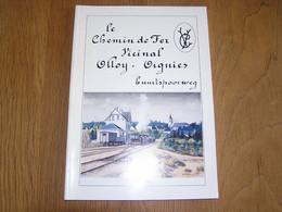 LE CHEMIN DE FER VICINAL Olloy Oignies Régionalisme Tram SNCV Vicinaux Trams Gare Viroin Viroinval Tramways - Railway & Tramway