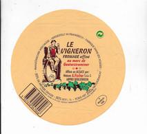 ETIQUETTE DE FROMAGE   NEUVE    18 CM LE VIGNERON AU MARC DE GEWURZTRAMINER FISCHER BEBLENHEIM  HAUT RHIN - Cheese