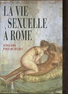 La Vie Sexuelle à Rome - Puccini-Delbey Géraldine - 2012 - History