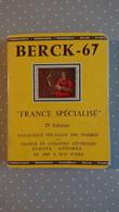 Berck-67 France Spécialisé 25ème édition Catalogue Spécialisé Des Timbres France Et Colonies Général Europa Andorre - Frankreich