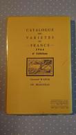 Catalogue Des Variétés De France Du Type Blanc à Nos Jours 4ème édition 1964 Léonard WANOS Et De BELLEVILLE - France