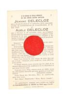 Faire-part De Décès - Adèle Et Jeanne DELECLOZ ( 15 Et 5 Ans)  - GRAND-RECHAIN  12 Mai 1940 Bombardement - Guerre 40/45 - Avvisi Di Necrologio