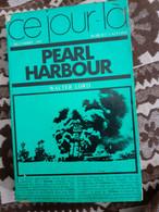Ce Jour Là 7 Décembre 1941 PEARL HARBOUR Walter Lord Robert Laffont 1970 Photos Et Illustrations - 1939-45