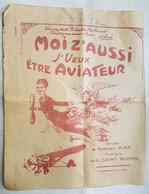 PARTITION - FRANCE - MOI Z'AUSSI J'VEUX ÊTRE AVIATEUR - ANNEE 20 - PAROLES : R. MAX - MUSIQUE : G.SAINT ROMAS - Chansonniers