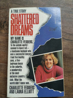 Charlotte Fedders And Laura Elliott - Shattered Dreams / 1988 - Auto/ Biography