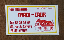 AUTOCOLLANT  STICKER - LES MAISONS TRADI-CAUX RUE DU CALVAIRE 76190 YVETOT - SEINE MARITIME NORMANDIE - Autocollants