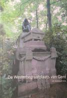 De Westerbegraafplaats Van Gent - Door An Hernalsteen - Funeraire Kunst - Kerkhof - Grafmonument - Geuzenkerkhof - Gent
