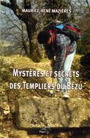 Mystères Et Secrets Des Templiers Du Bézu, Par L'abbé Mazières - Unclassified