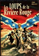 Mike Bruant - Les LOUPS De La Rivière Rouge - Collection Signe De Piste / Éditions Alsatia - N° 170- ( 1965 ) . - Sonstige