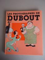 France Loisirs - BD Humour - Les Photographes De DUBOUT - 1986 - Photo Dubout Par Doisneau - - Humor