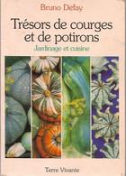 Livre- Defay, Trésors De Courges Et De Potirons Jardinage Et Cuisine - Garden