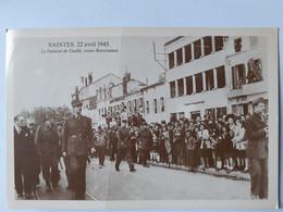 Saintes - Le Général De Gaulle Le 22 Avril 1945 - Saintes