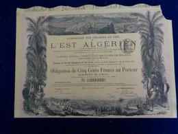 ALGERIE - CIE DES CDF DE L'EST ALGERIEN - OBLIGATION 500 FRS - PARIS 1881 - PEU COURANT, MAIS MANQUE EN HAUT DROIT - Unclassified