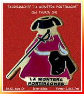 "SUPER PIN'S TAUROMACHIE : CLUB TAURIN De ""LA MONTERA PORTIRAGNES"" Dans L'Herault En émail Base Or, INTERMEDIA, 2,8X2,7 - Tauromachie - Corrida"