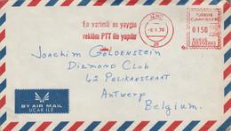 TURQUIE EMA SUR LETTRE POUR LA BELGIQUE 1970 - Covers & Documents