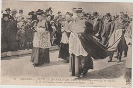 ORLEANS  FETES DE JEANNE D ARC 1909 LE CARDINAL LU9ON ARCHEVEQUE DE REIMS - Orleans