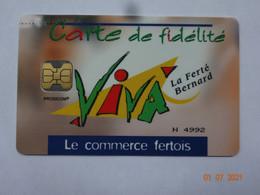 CARTE A PUCE CHIP CARD CARTE FIDÉLITÉ LA FERTE BERNARD 72 SARTHE  VIVA - Cartes De Fidélité Et Cadeau