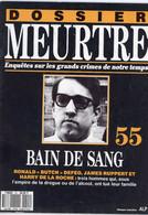 DOSSIER  MEURTRE  Enquêtes Sur Les Grands Crimes De Notre Temps  Numéro 55 . JAMES RUPPERT  Et HARRY DE LA ROCHE - Histoire