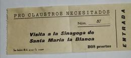 TICKET SINAGOGUE SANTA MARIA LA BLANCA ESPAGNE - Tickets D'entrée