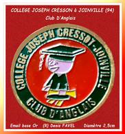 SUPER PIN'S ECOLE : COLLEGE JOSEPH CRESSOT à JOINVILLE Dans Le 94. Club INTERNE D'ANGLAIS, Dessin De Benny FAVEL(R)  2,5 - Administrations