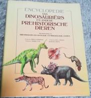 ENCYCLOPEDIE VAN DINOSAURIERS E.A. PREHISTORISCHE DIEREN MET MEDEWERKING VAN RIJKSMUSEUM GEOLOGIE EN MINERALOGIE LEIDEN - Encyclopedia