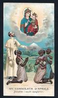 Santino/holycard: SS. CONSOLATA D'AFRICA - E- PR - Cromolitografia  - Mm. 69 X 123 - Religione & Esoterismo