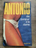 San-Antonio - Dis Bonjour à La Dame / Fleuve Noir, 1975 - San Antonio