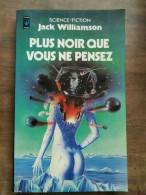 Jack Williamson - Plus Noir Que Vous Ne Pensez / Presses Pocket, 1978 - Presses Pocket