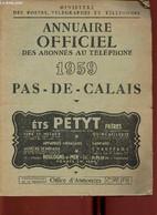 Annuaire Officiel Des Abonnés Au Téléphone 1959 : Pas-de-Calais - Ministère Des Postes, Télégraphes Et Téléphones - 1959 - Annuaires Téléphoniques