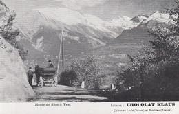 Publicité Chocolat Klaus Sur Carte Postale  : Route De Sion à Vex - Chocolat