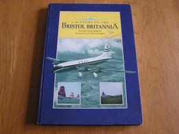 A HISTORY OF THE BRISTOL BRITANNIA Royaume Uni UK BOAC Aviation Avion Aircraft Company Aéronautique Canadair - Altri