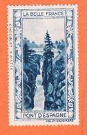 VaS170 ⭐ PONT ESPAGNE 65-Htes Pyrénées Pub Chocolat KWATTA Vignette Collection BELLE FRANCE HELIO-VAUGIRARD Erinnophilie - Tourisme (Vignettes)