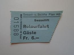 DT008   Schweiz  Switzerland -Sessel -u. Skilifte FTAN  AG - Sessellift  Retourfahrt  Gäste  Fr. 6.-  Ca 1960-80 - Andere
