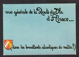 Humour- Vue Générale De La Route Du Vin D'Alsace Dans Les Brouillards Alcooliques Du Matin !! - Carte De Couleur Grise - Alsace